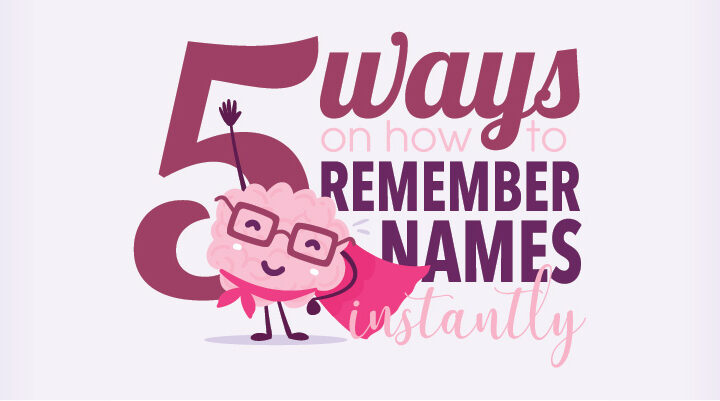 5 Simple Tips to Remember the Names of Everyone You Meet